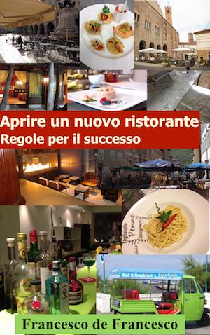 La copertina del libro Avviare un ristorante, di Francesco de Francesco.