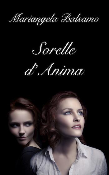La copertina del libro Sorelle d'Anima, di Mariangela Balsamo.