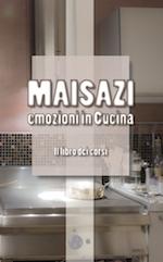 Copertina di Emozioni in cucina - Il libro dei corsi, il libro di cucina che ho pubblicato in due diverse edizioni, nel 2010 e 2016.