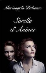 La copertina di Sorelle d'Anima, il libro di Mariangela Balsamo, mia moglie.